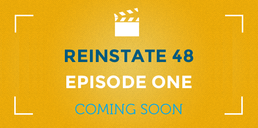 Reinstate48 - Episode One coming soon